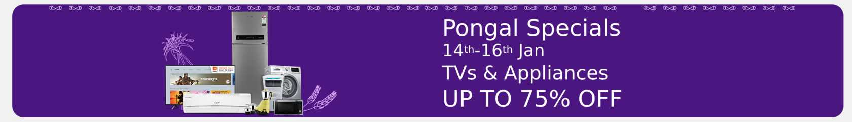 Flipkart - Pongal Specials 14th till 16th Jan 2021