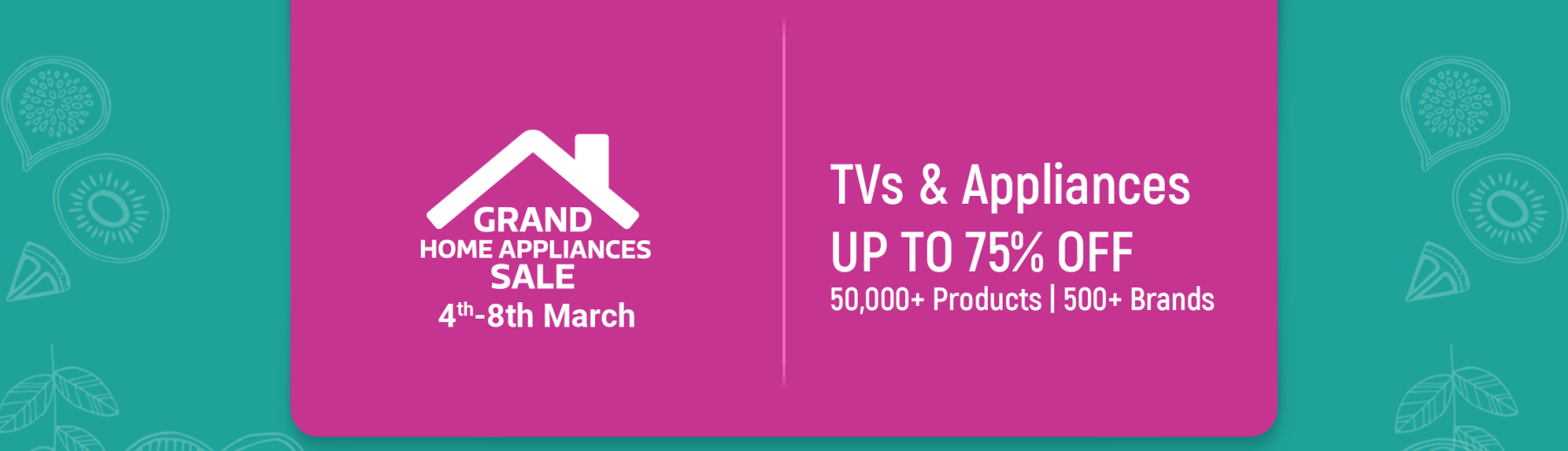 TV & Appliances Sale - Upto 75% OFF
