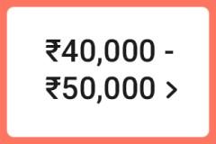 ₹40,000 - ₹50,000 >