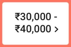 ₹30,000 - ₹40,000 >