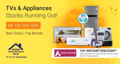 Flipkart Daily Deals & Discount Sale - Grand Home Appliances Sale – Get Up To 75% Discount + Additional 10% Discount on TVs and Appliances