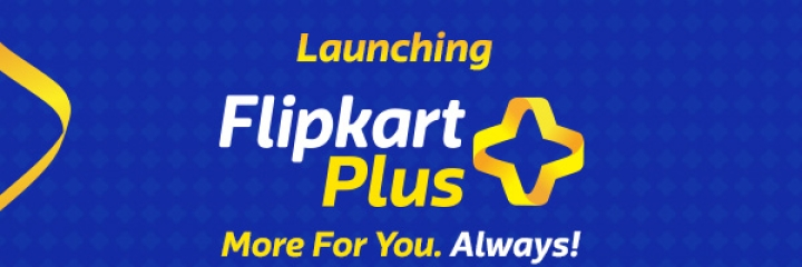 Launching Flipkart Plus. More For You. Always