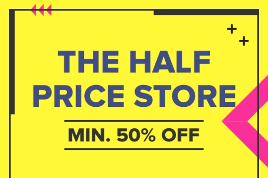 The Half Price Store - Min.50% Off on Everything, yes EVERYTHING!