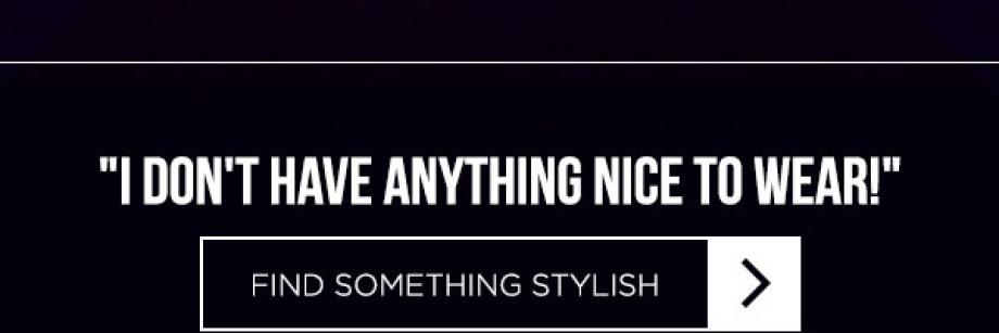 Find something stylish to wear >