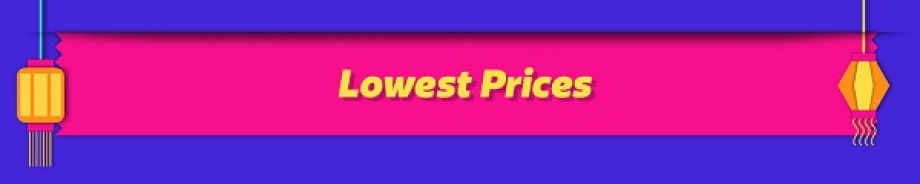 Lowest Prices >