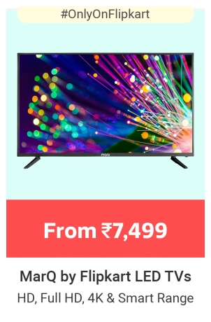 MarQ by Flipkart TVs from Rs.7499