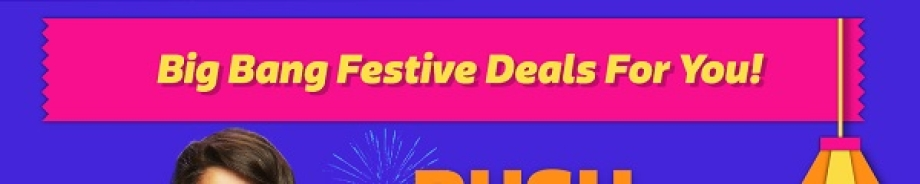 Big Bang Festive Deals For You!