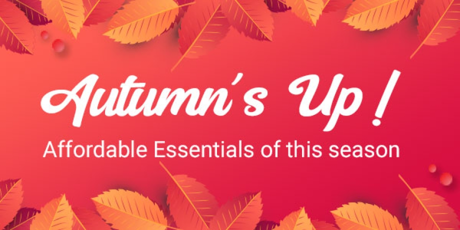 Autumn's Up! Affordable Essentials of this Season