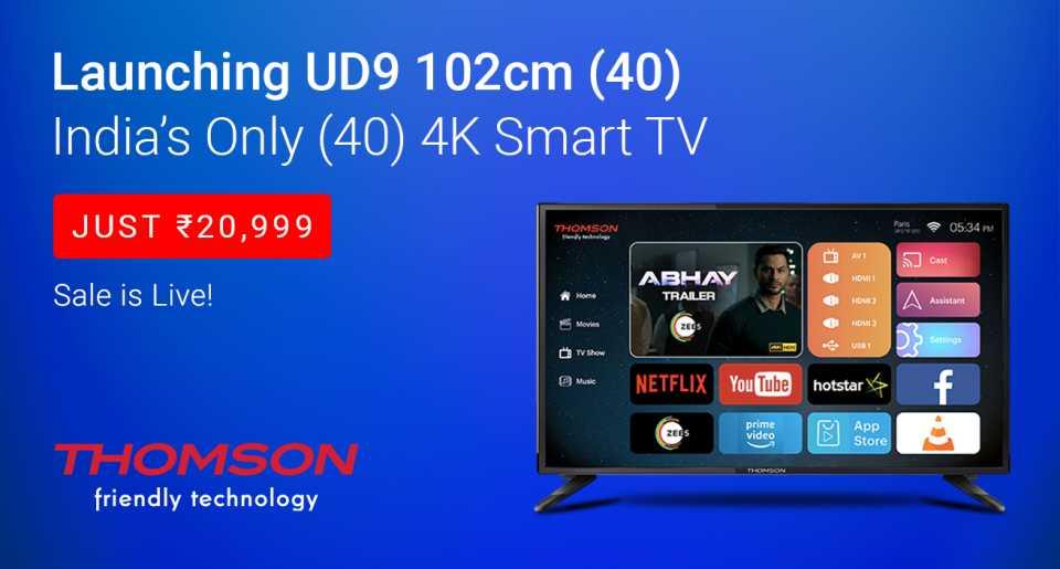 Launching Thomson 40 Inch 4K smart TV@20999 - Hotdeals Forum - India