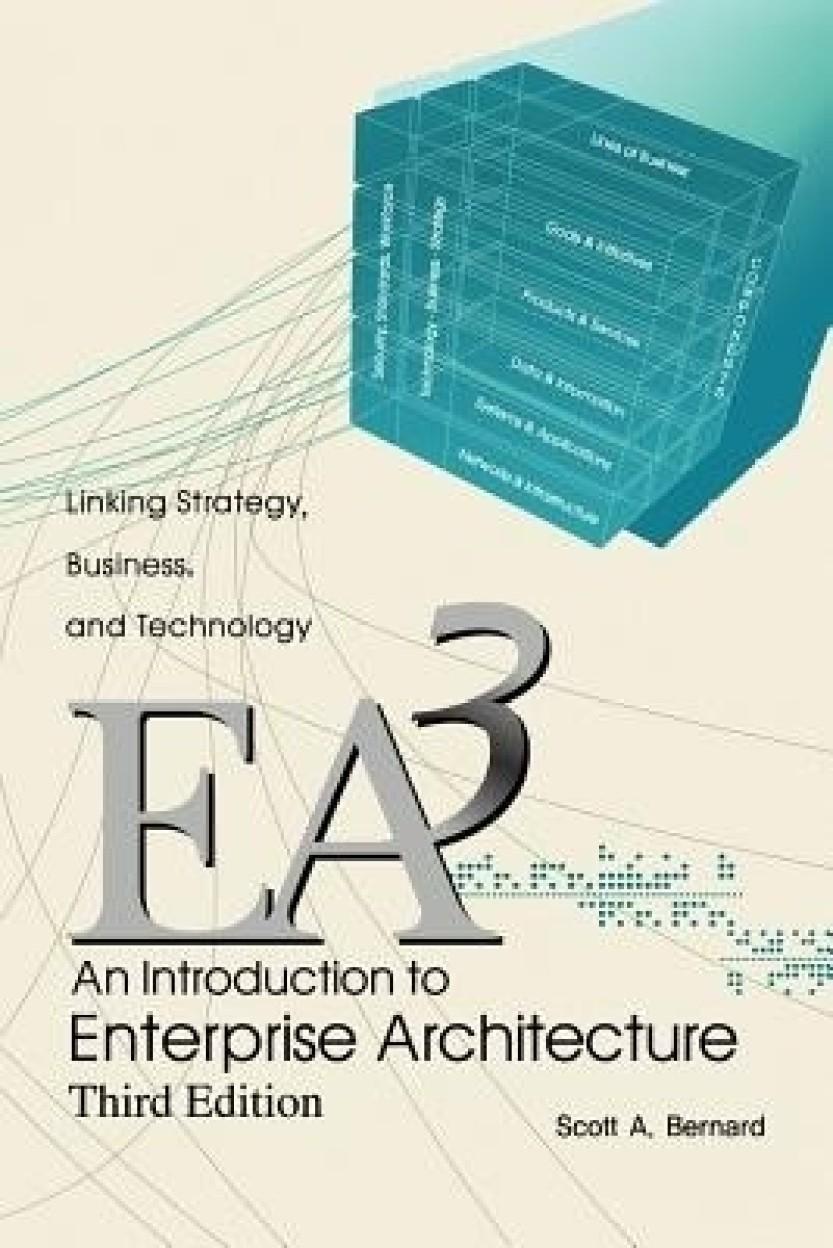 An Introduction to Enterprise Architecture: Third Edition by Scott A. Bernard