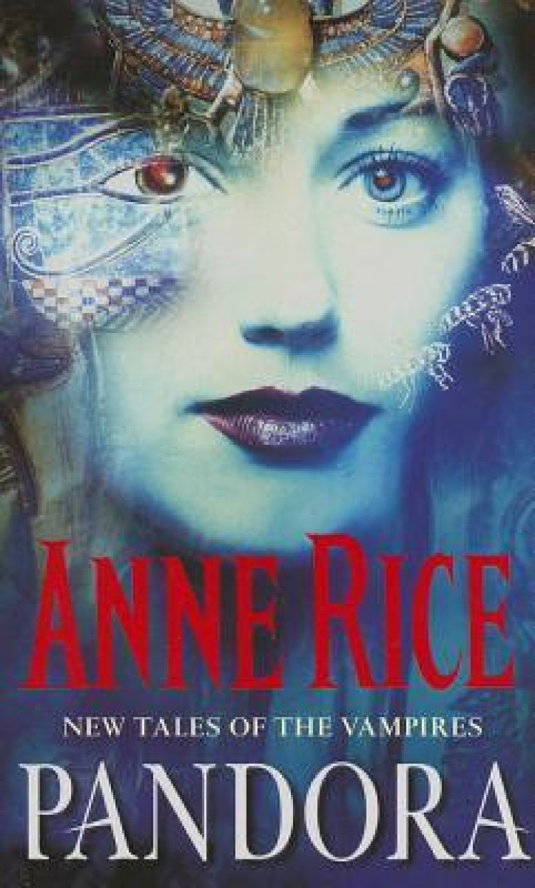 New Tales Of The Vampires Pandora by Anne Rice