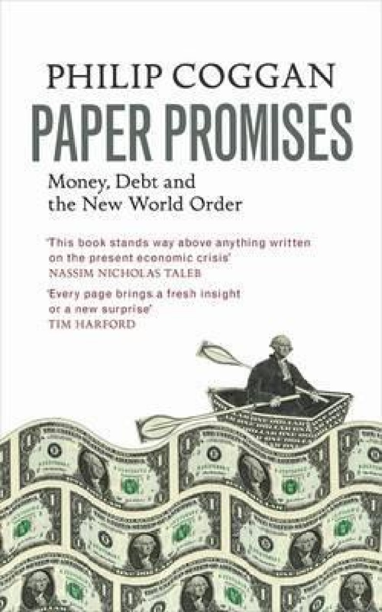 Paper Promises                  by Philip Coggan Money, Debt And The New World Order