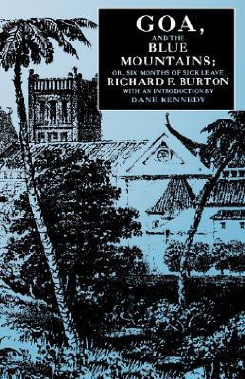 Goa, And The Blue Mountains; Or, Six Months Of Sick Leave by Richard F. Burton