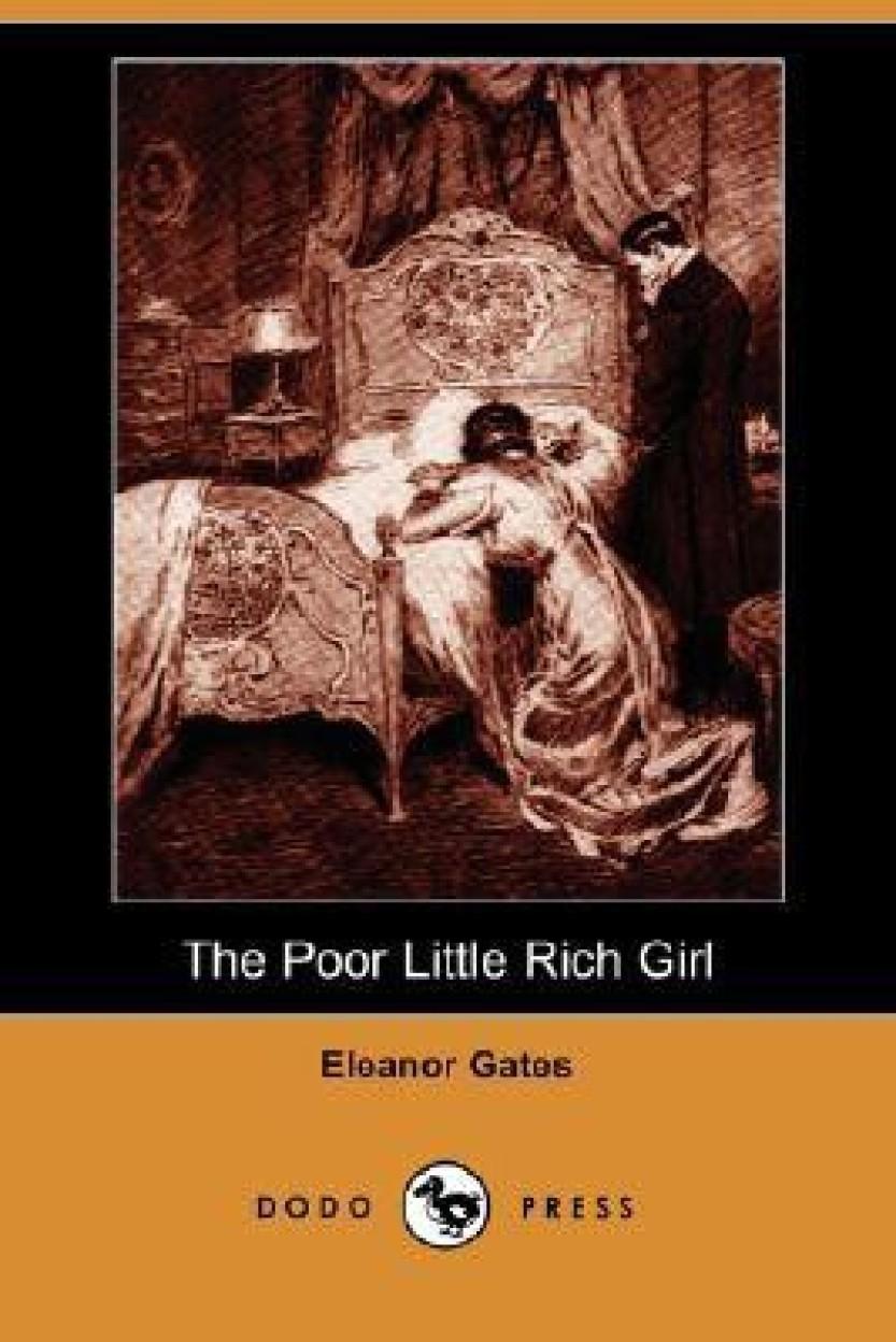The Poor Little Rich Girl (Dodo Press) (Paperback) The Poor Little Rich Girl (Dodo Press) - Eleanor Gates