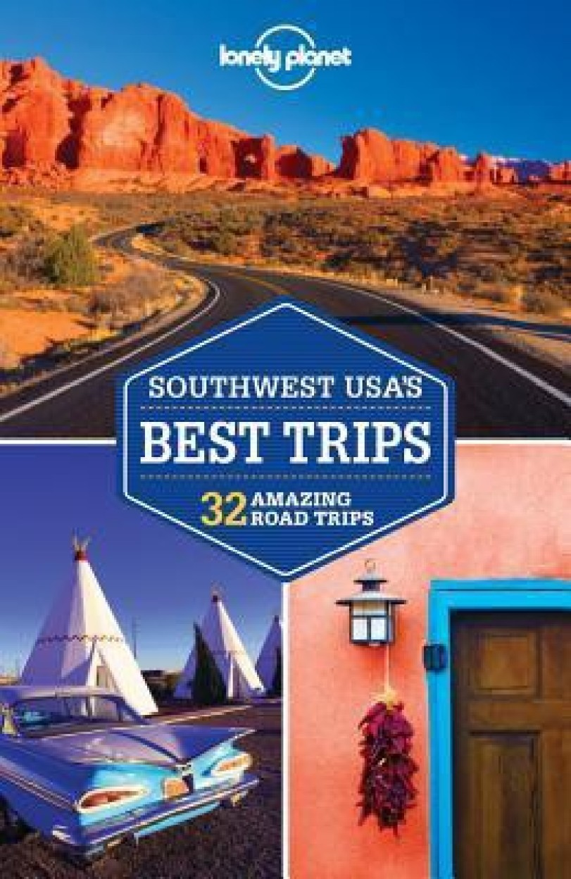 Lonely Planet Southwest Usa's Best Trips Paperback