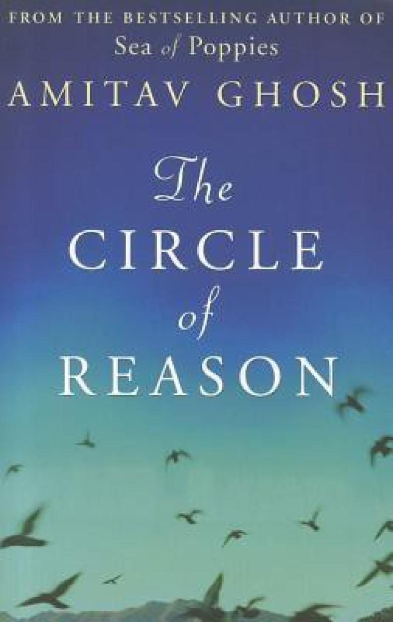 THE CIRCLE REASON - Amitav Ghosh