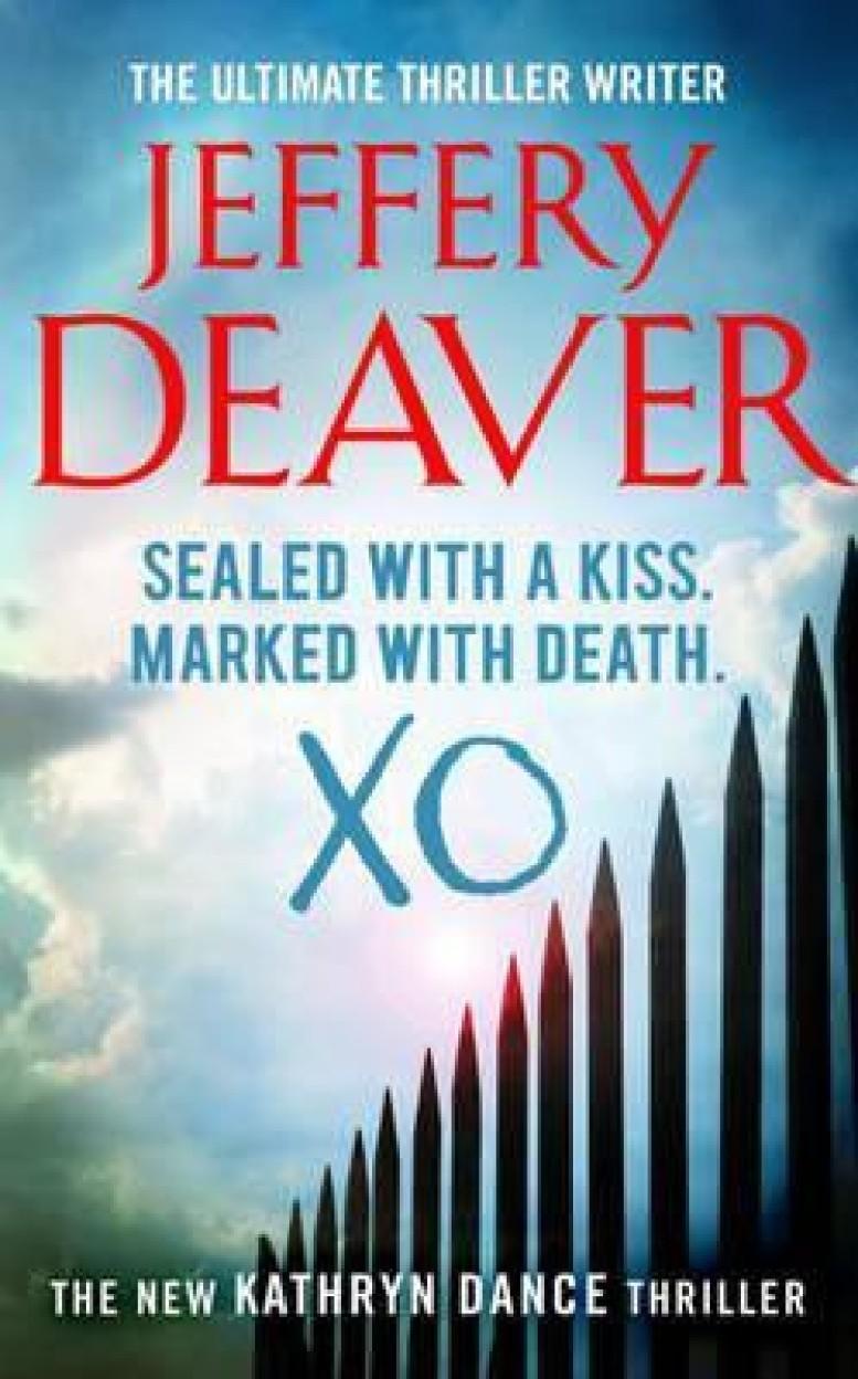 XO: A Kathryn Dance Thriller by Jeffery Deaver