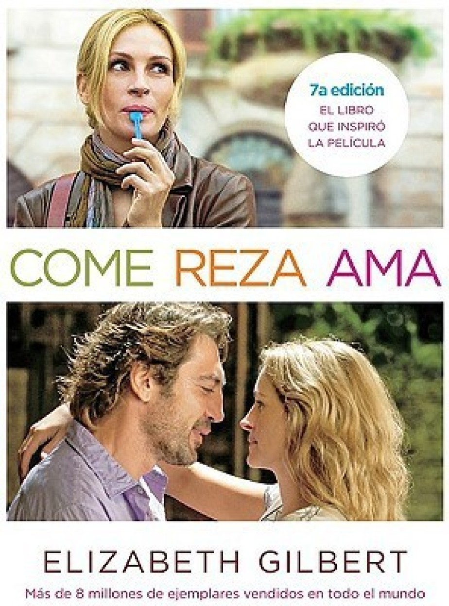 Come, reza, ama / Eat, Pray, Love (PAPERBACK - Spanish)