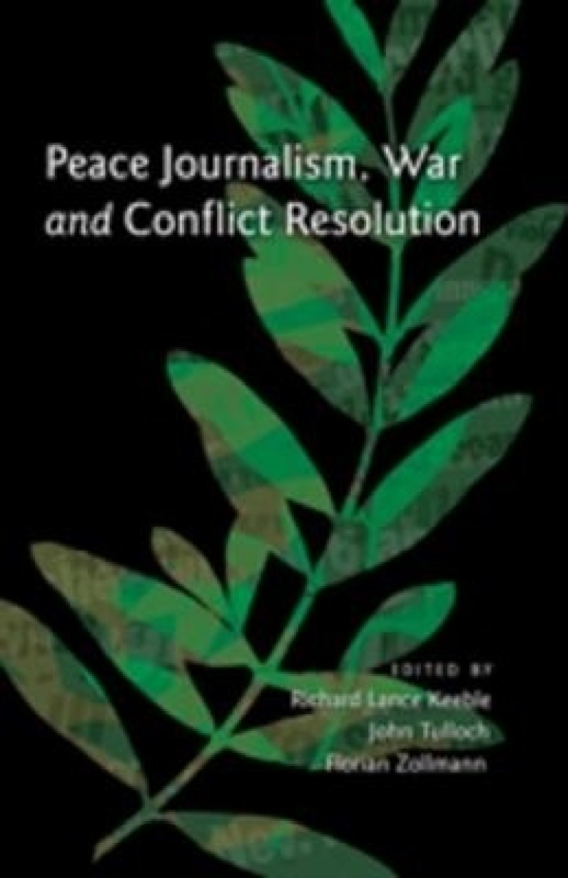 Peace Journalism, War and Conflict Resolution (HARDCOVER)
