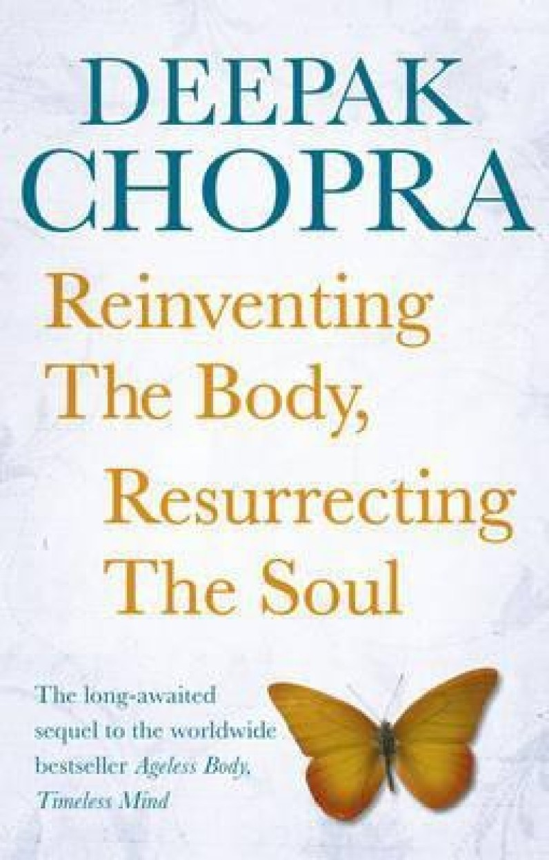 Reinventing the Body, Resurrecting the Soul: How to Create a New Self (Paperback)
