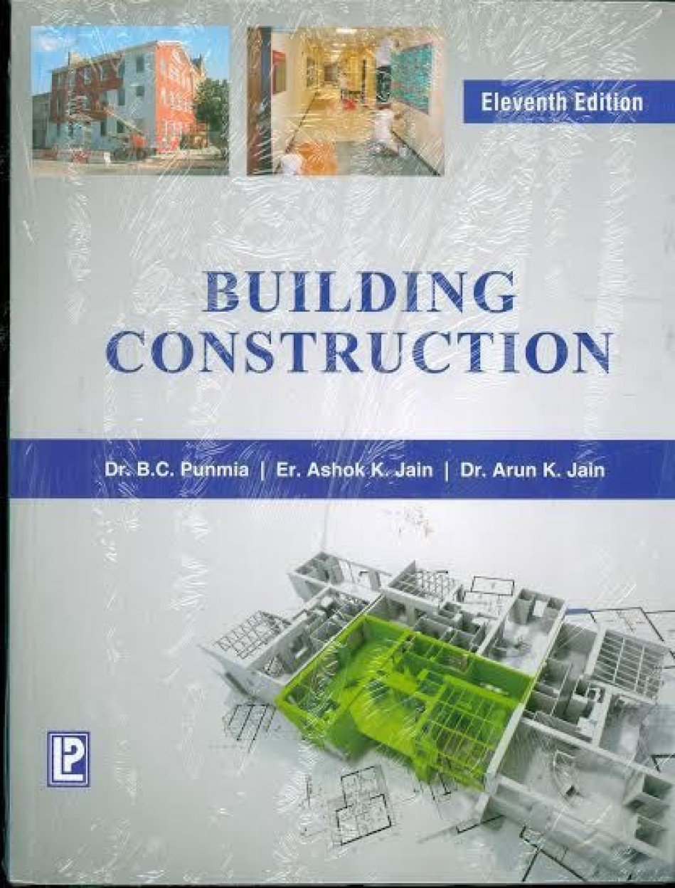 Building Construction, 10/E                 by  B C Punmia