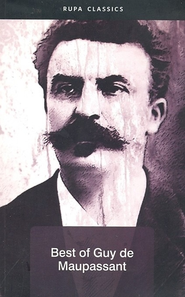 Best of Guy De Maupassant by Guy De Maupassant