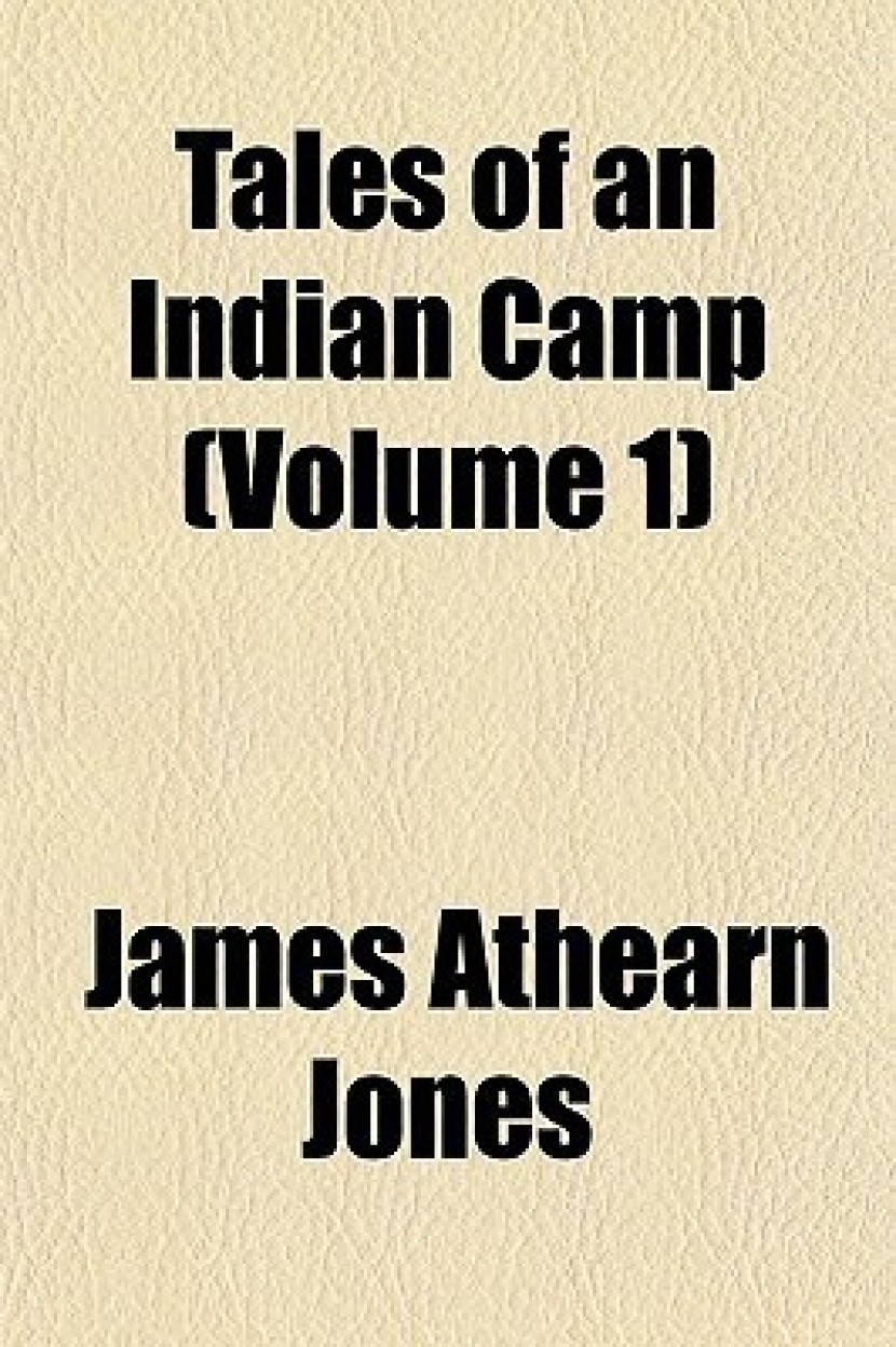 Tales of an Indian Camp (Volume 1) Tales of an Indian Camp (Volume 1)