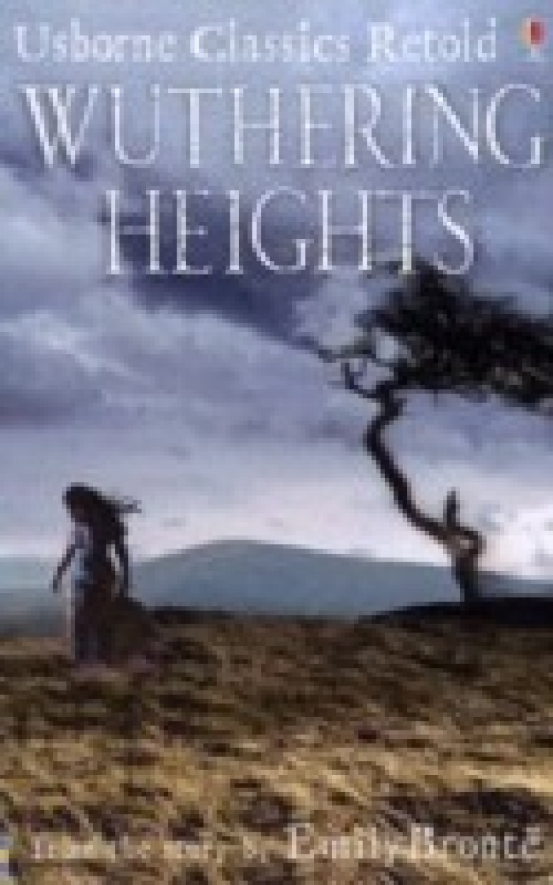 Usborne Classics Retold                 by Emily Bronte Wuthering Heights