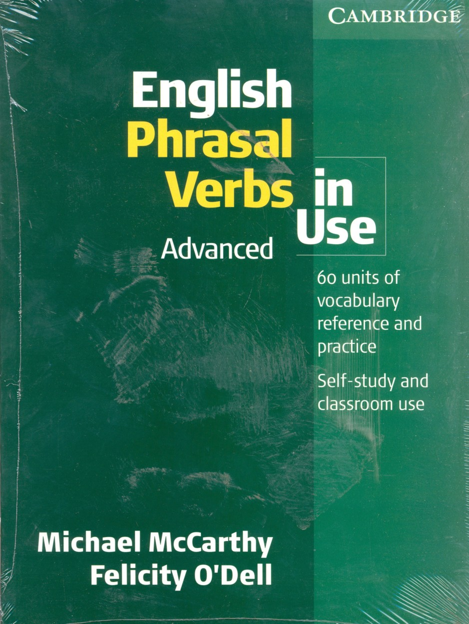 English Phrasal Verbs In Use Advanced(Southasian Ed by Mccarthy