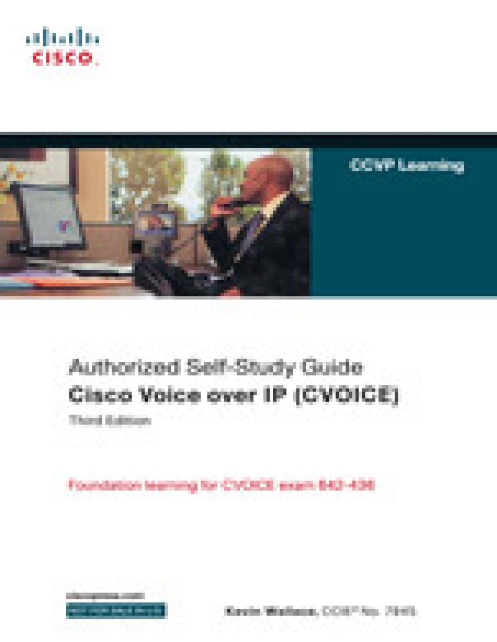 Authorized Self- Study Guide Cisco Voice Over IP: (642- 436)