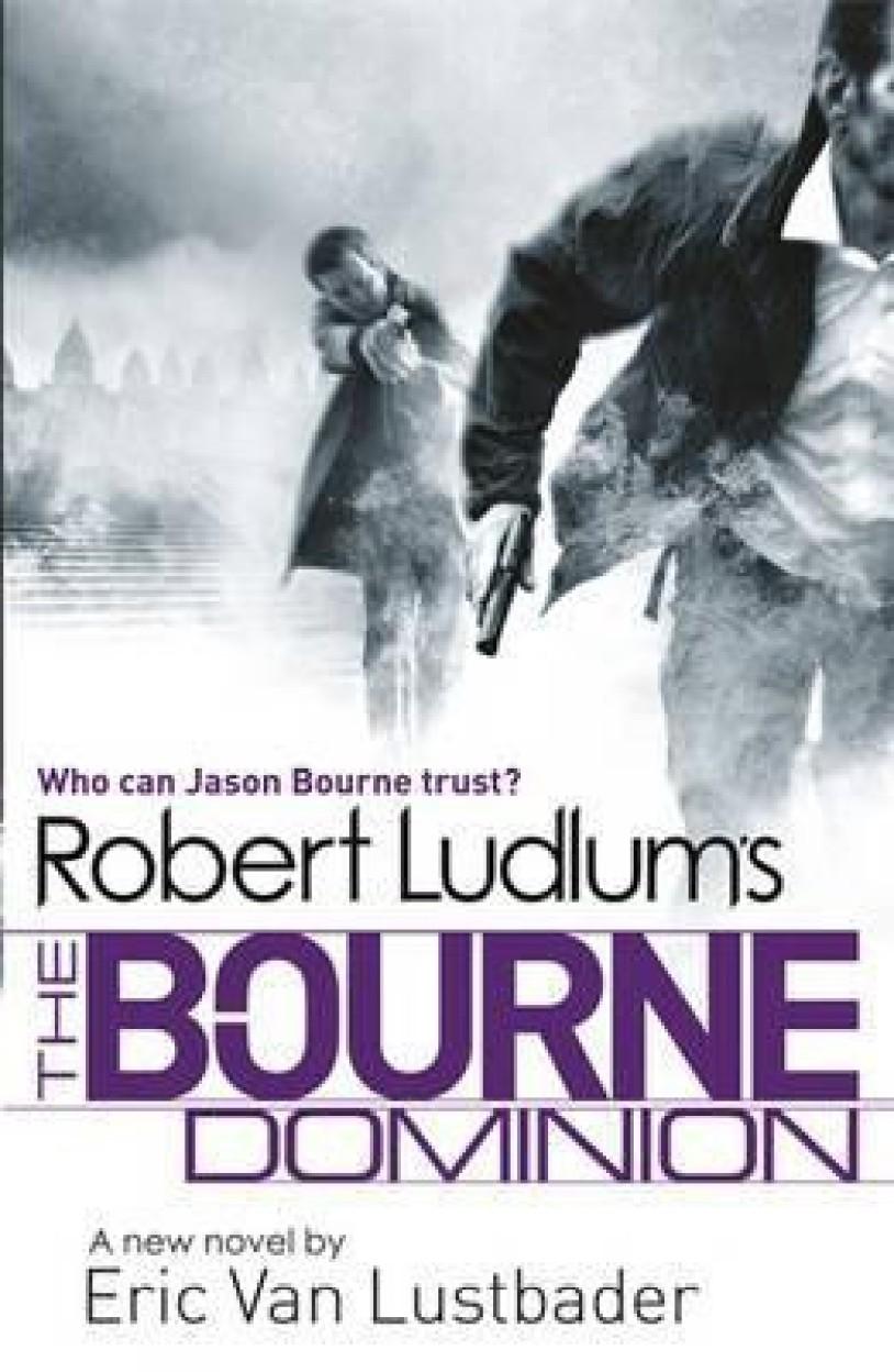 Robert Ludlum's The Bourne Dominion (Paperback) Robert Ludlum's The Bourne Dominion - Eric Van Lustbader,Robert Ludlum