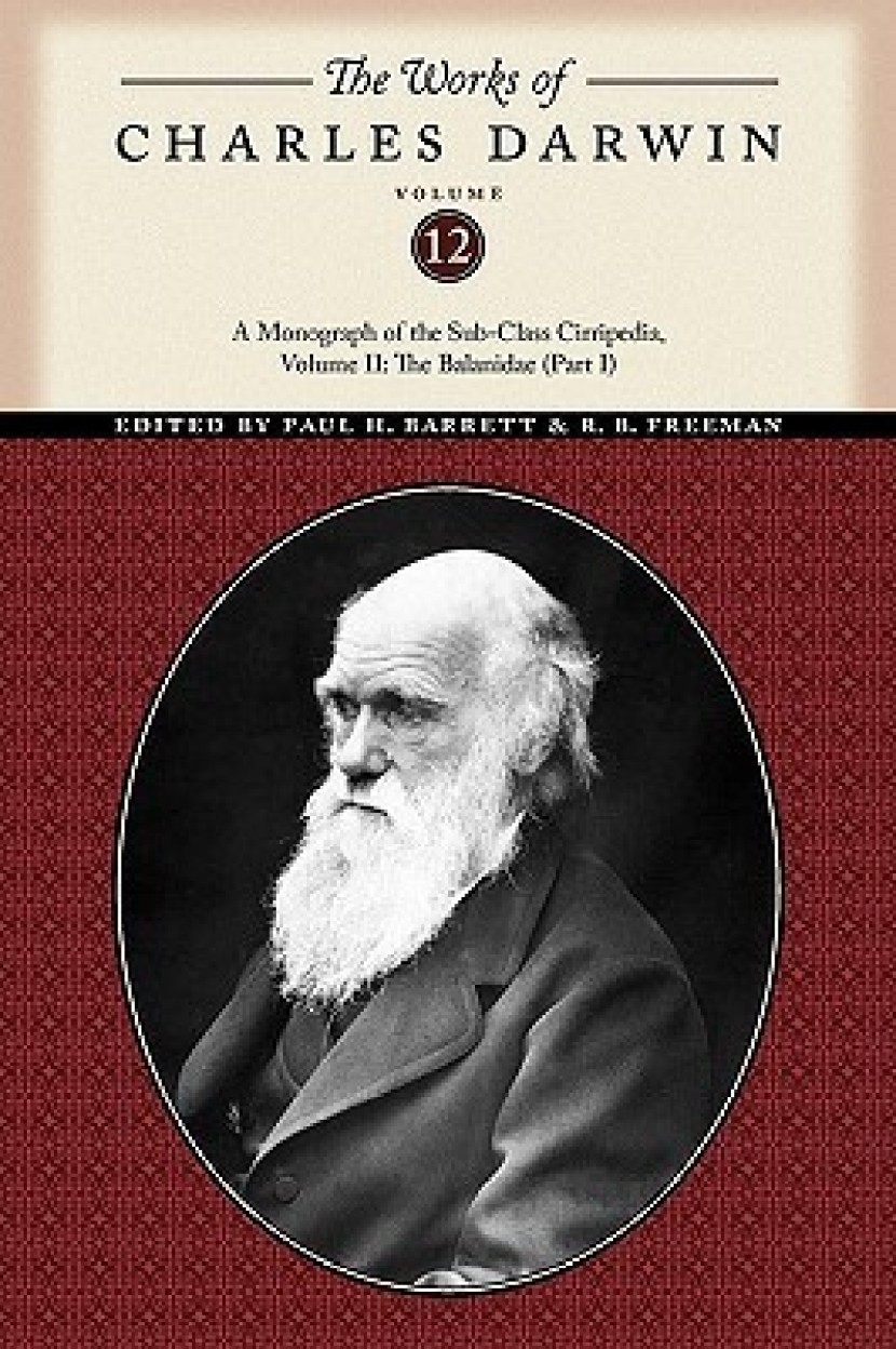 The Works of Charles Darwin, Volume 12: A Monograph of the Sub-Class Cirripedia, Volume II: The Balanidae (Part One) - Charles Darwin,David Freeland