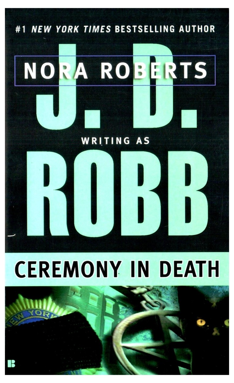 Ceremony In Death by J. D. Robb,Nora D. Roberts,Nora Roberts