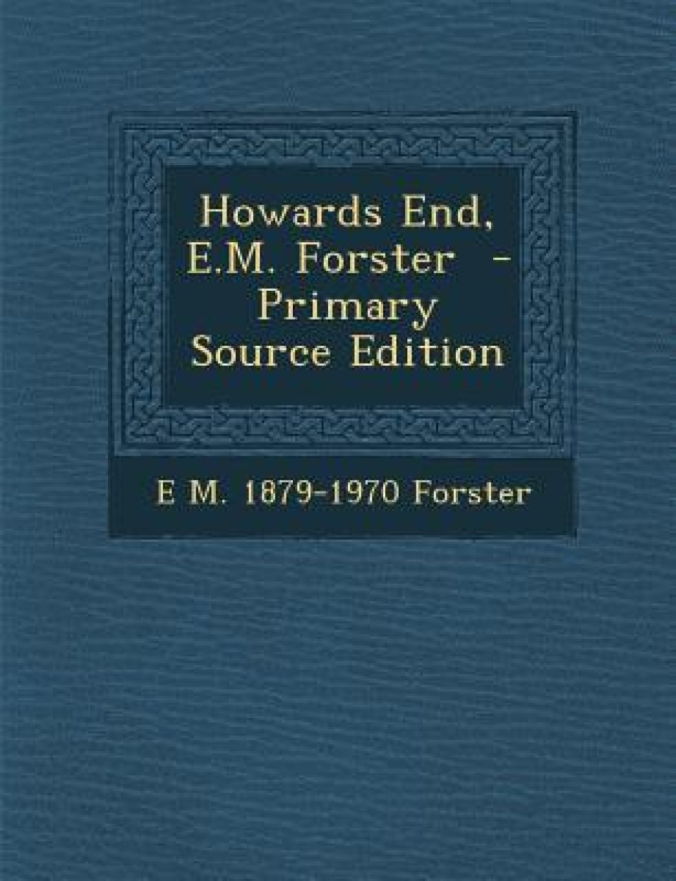 Howards End, E.M. Forster - Primary Source Edition (English) (Paperback)
