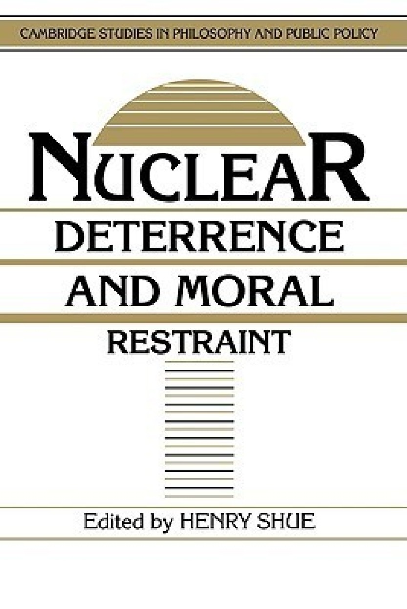 Nuclear Deterrence and Moral Restraint: Critical Choices for American Strategy Hardcover