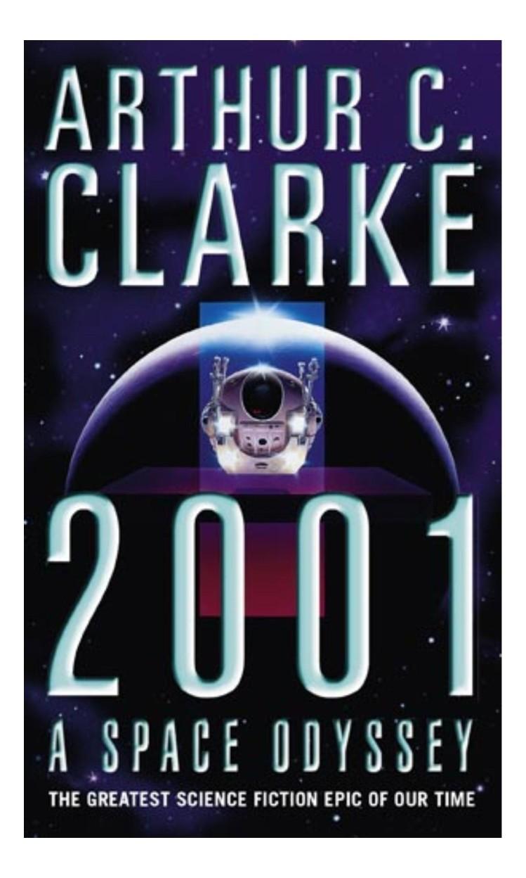 2001                 by Arthur C Clarke A Space Odyssey