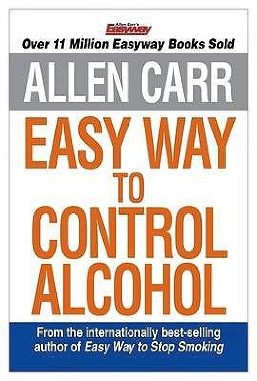 Allen Carr's Easyway To Control Alcohol by Allen Carr