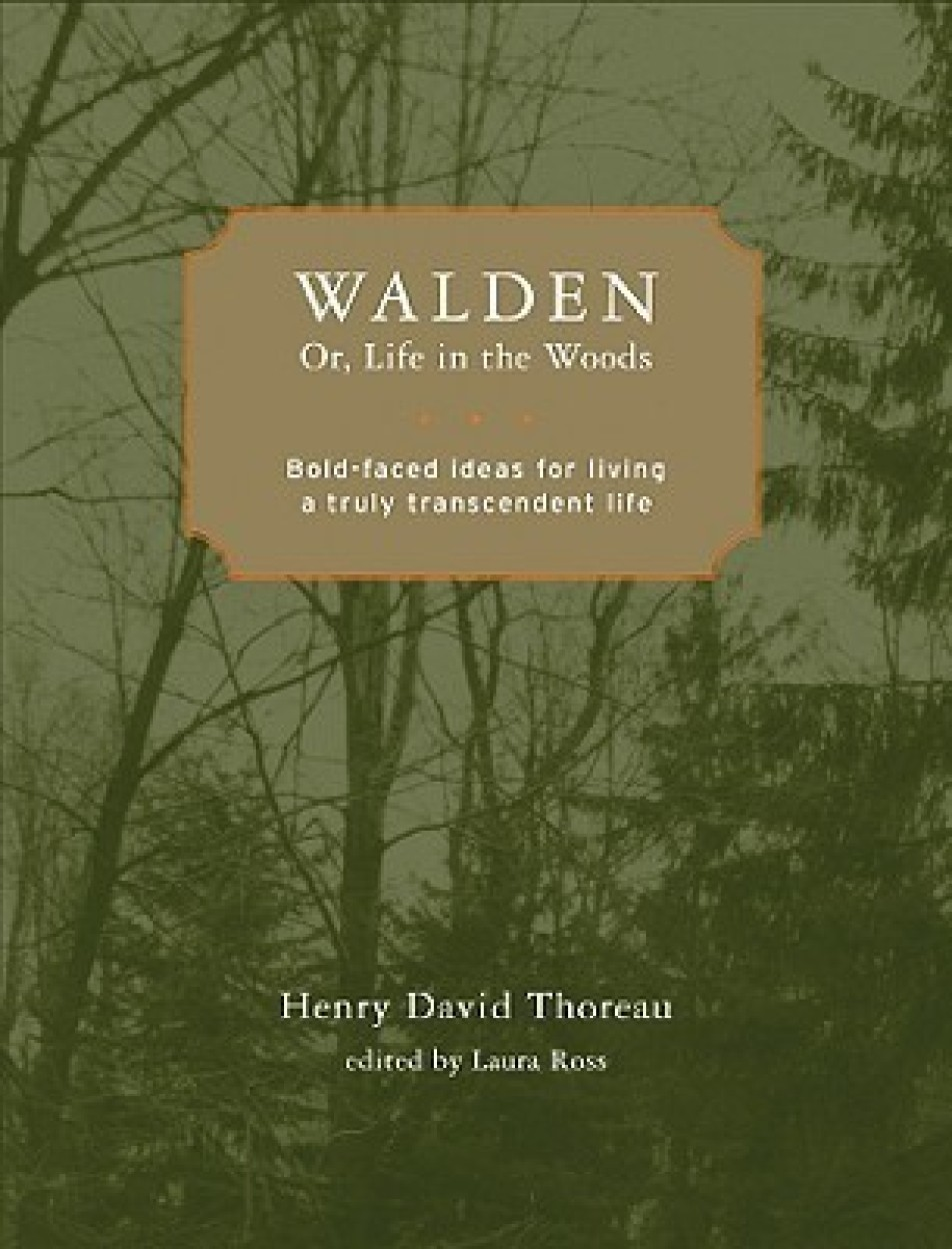 Walden Or, Life In The Woods: Bold-Faced Ideas For Living A Truly Transcendent Life