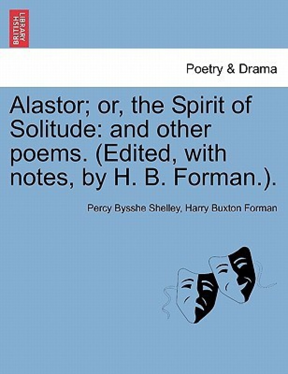 imagination in shelley's alastor Alastor or, the spirit of solitude it represents a youth of uncorrupted feelings and adventurous genius led forth by an imagination the poet's self.