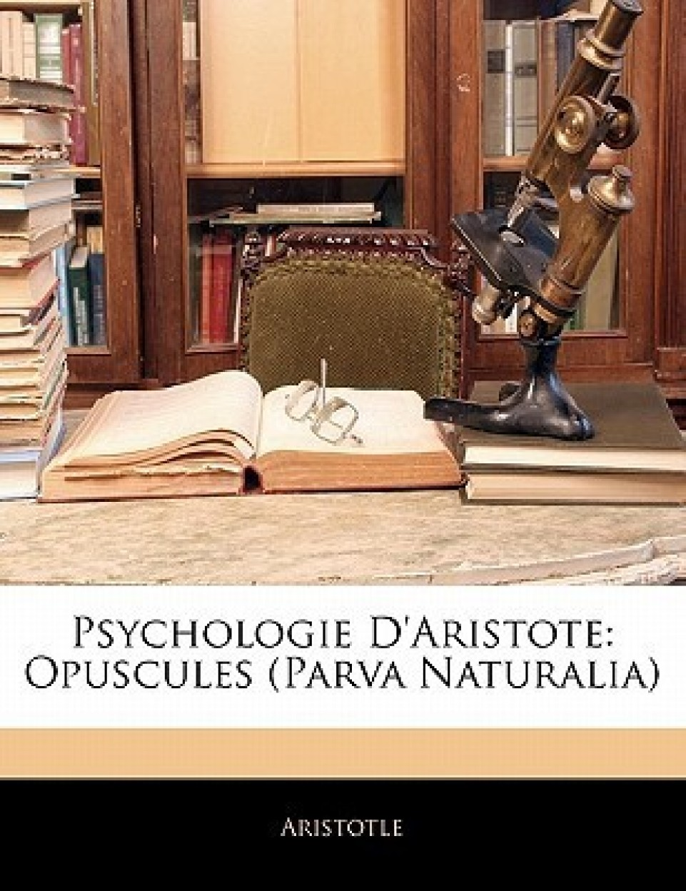 Psychologie D'Aristote: Opuscules (Parva Naturalia) (Paperback - French)