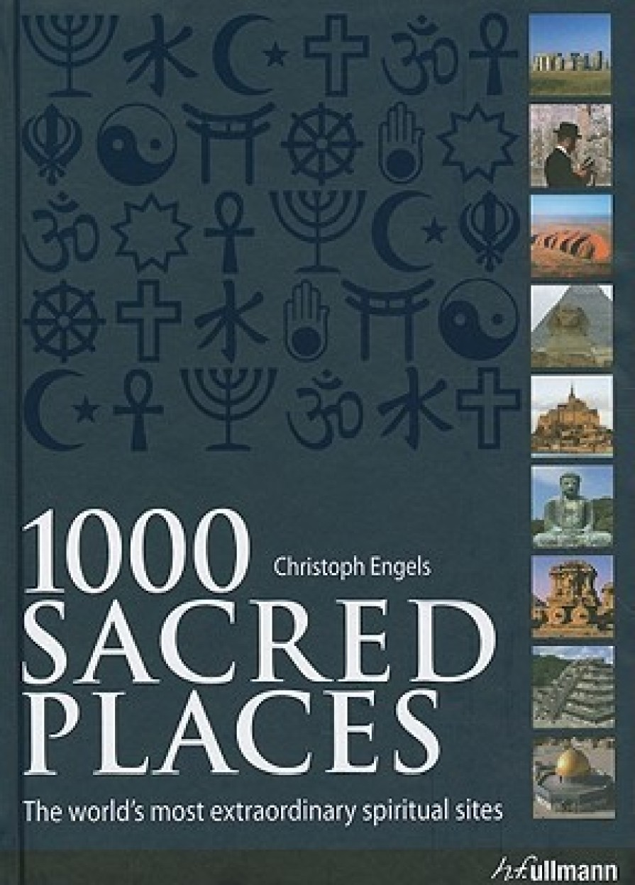 1000 Sacred Places: The World's Most Extraordinary Spiritual Sites