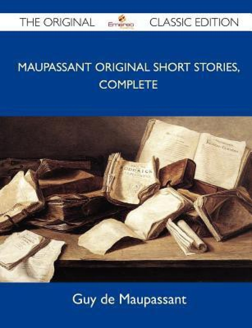 Maupassant Original Short Stories, by Guy de Maupassant