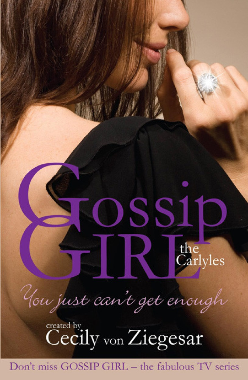 The Carlyles: You Just Can't Get Enough (Gossip Girl The Carlyles 2) by Cecily Von Ziegesar