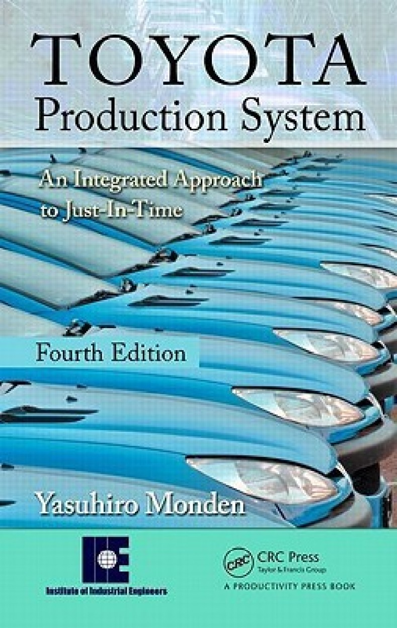Toyota Production System: An Integrated Approach to Just-In-Time - Yasuhiro Monden