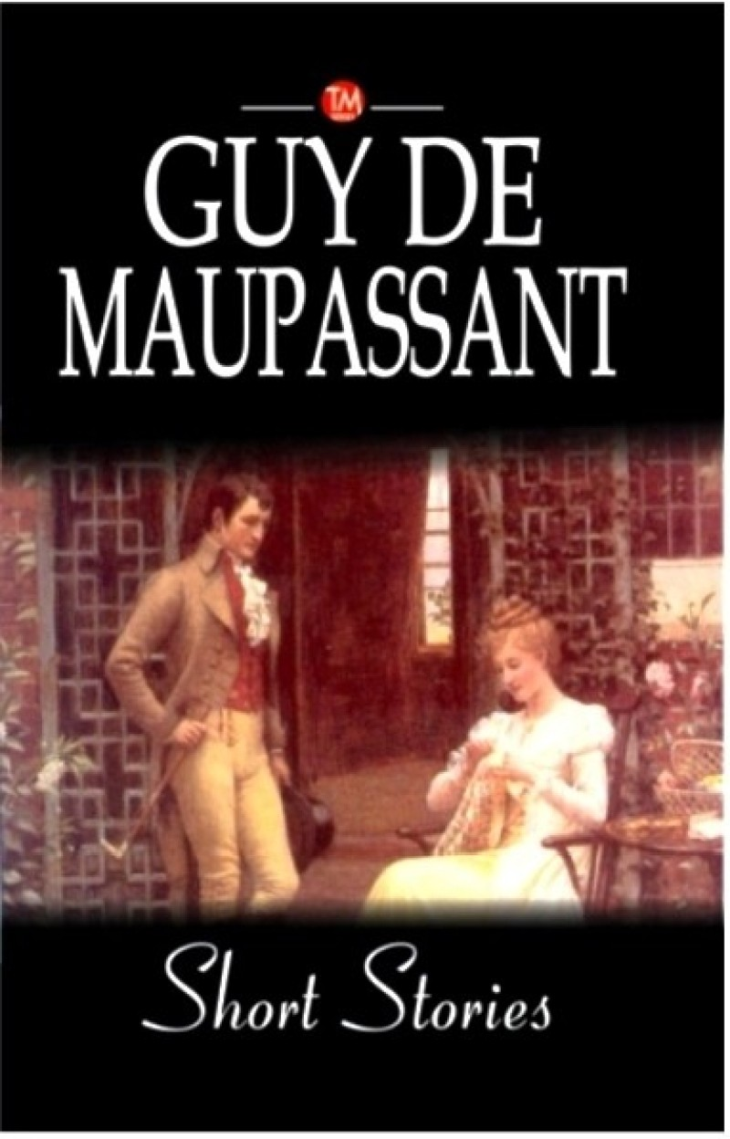 Guy De Maupassant Short Stories