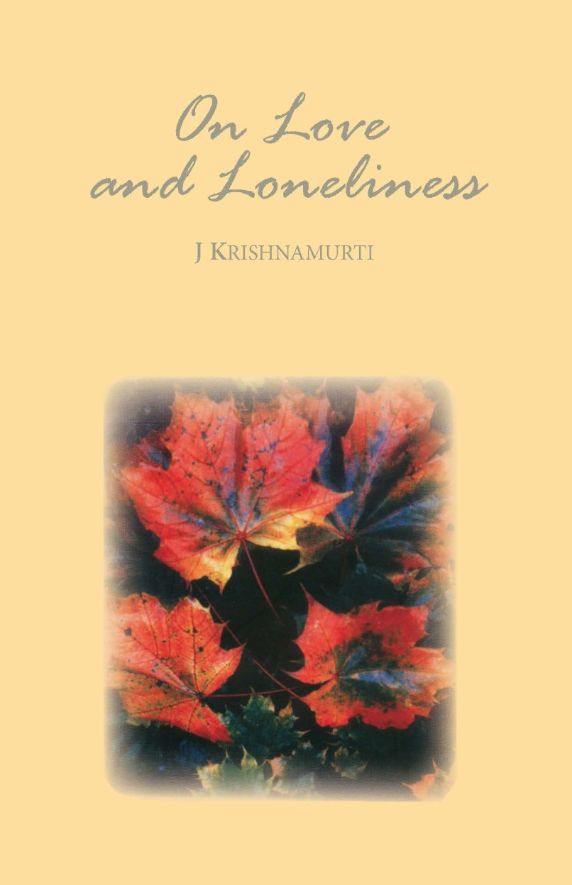 On Love And Loneliness - J. Krishnamurti