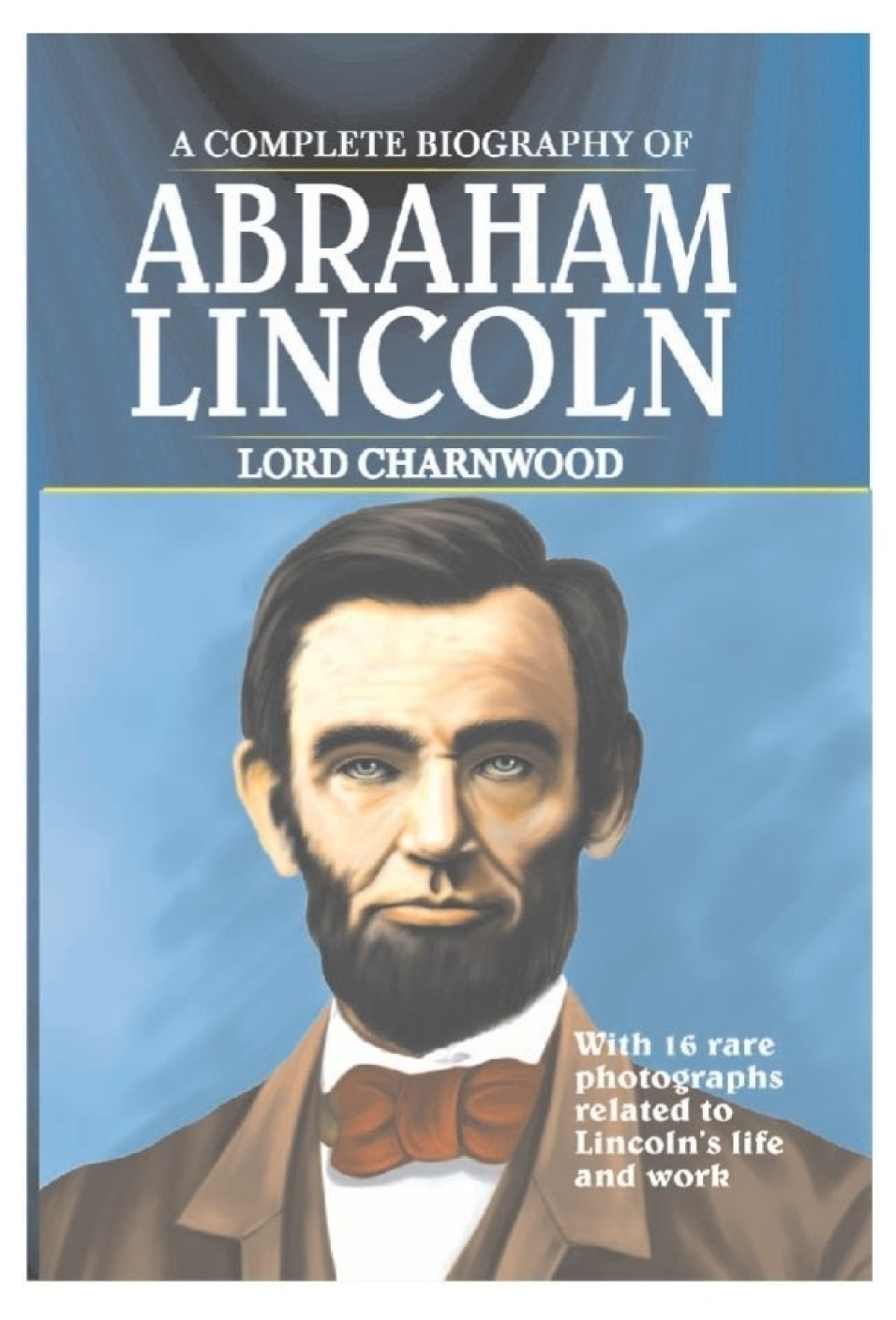 a summary of the life and career of abraham lincoln 2018-8-17 the civil war trust's biography page for president abraham lincoln  learn more about the life and times of abraham lincoln, the 16th president of.