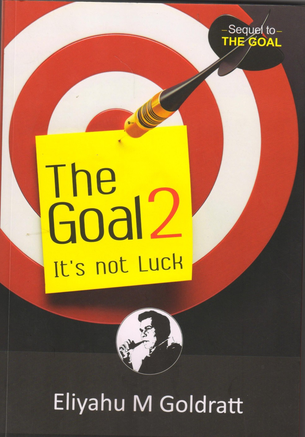 goal 2 its not luck buy goal 2 its not luck by goldratt eliyahu add to cart