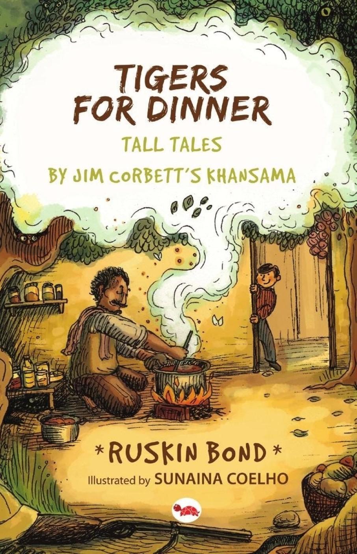 Tigers For Dinner Tall Tales By Jim Corbett S Khansama