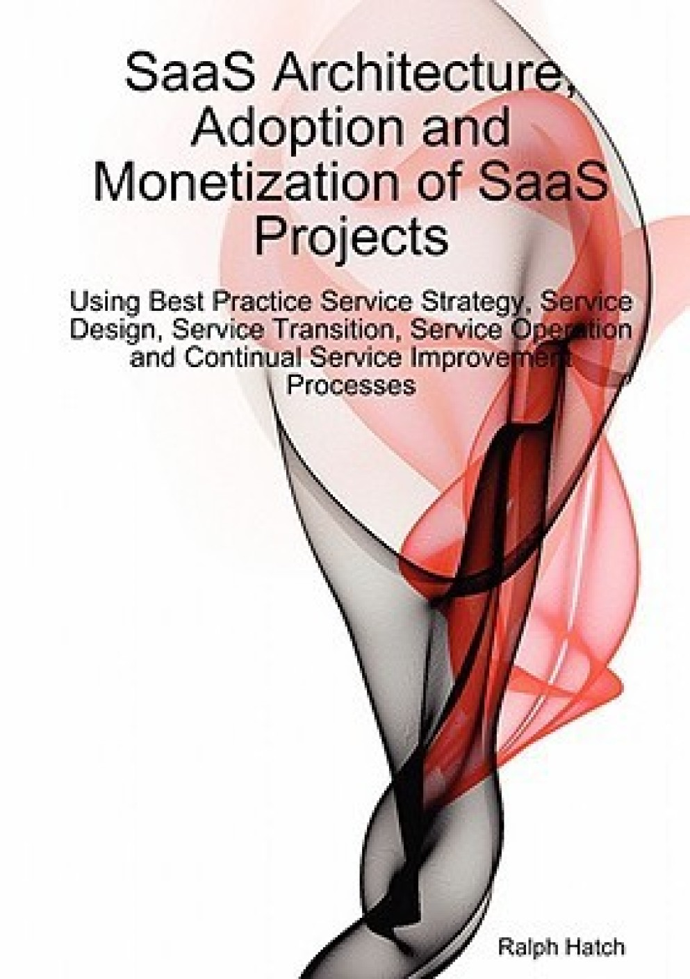 Service operation processes service strategy service design service - Saas Architecture Adoption And Monetization Of Saas Projects Using Best Practice Service Strategy Service Design Service Transition Service Operation